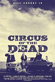 Circus of the Dead (2014) Poster - Movie Forum, Cast, Reviews