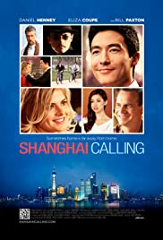 Shanghai Calling(2012) Poster - Movie Forum, Cast, Reviews