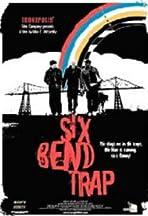 Six Bend Trap