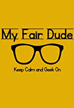 My Fair Dude