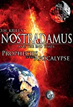 Nostradamus and the End Times: Prophecies of the Apocalypse