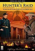 Hunter's Raid: The Battle for Lynchburg