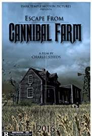 Escape from Cannibal Farm(2017) Poster - Movie Forum, Cast, Reviews