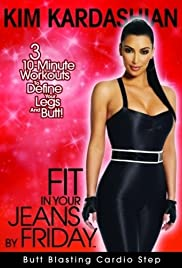 Kim Kardashian: Fit in Your Jeans by Friday - Butt Blasting Cardio Step Poster