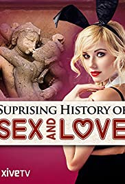 The Surprising History of Sex and Love Poster