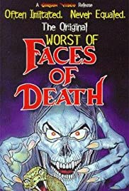 The Worst of Faces of Death (1987) Poster - Movie Forum, Cast, Reviews