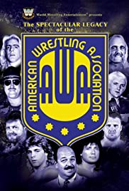 The Spectacular Legacy of the AWA (2006) Poster - Movie Forum, Cast, Reviews
