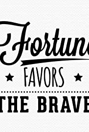 Fortune Favors the Brave Poster