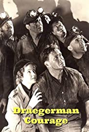 Draegerman Courage (1937) Poster - Movie Forum, Cast, Reviews
