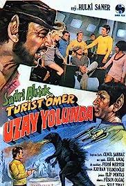 Turist Ömer Uzay Yolu'nda(1973) Poster - Movie Forum, Cast, Reviews