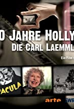 Primary image for 100 Jahre Hollywood - Die Carl Laemmle Story