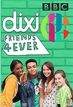 Dixi: Friends 4 Ever