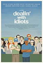Primary image for Dealin' with Idiots
