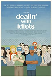 Dealin' with Idiots (2013) Poster - Movie Forum, Cast, Reviews