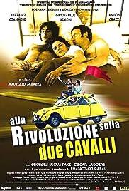 Alla rivoluzione sulla due cavalli(2001) Poster - Movie Forum, Cast, Reviews
