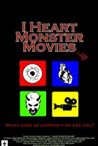 Image of I Heart Monster Movies