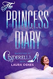 The Princess Diary: Backstage at 'Cinderella' with Laura Osnes Poster