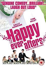 Happy Ever Afters (2009) Poster - Movie Forum, Cast, Reviews