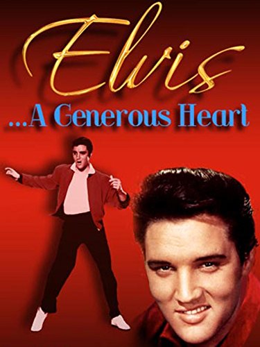 image Elvis: A Generous Heart (2007) (V) Watch Full Movie Free Online