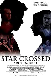 Star Crossed (2009) Poster - Movie Forum, Cast, Reviews