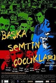 Baska Semtin Çocuklari(2008) Poster - Movie Forum, Cast, Reviews