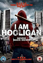 I Am Hooligan (2016) Poster - Movie Forum, Cast, Reviews