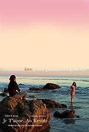 Je T'aime, Au Revoir Poster