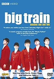 Big Train Poster - TV Show Forum, Cast, Reviews