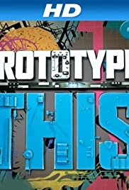 Prototype This! Poster - TV Show Forum, Cast, Reviews