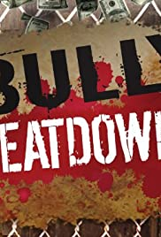 Bully Beatdown Poster - TV Show Forum, Cast, Reviews