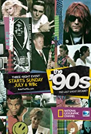 The '90s: The Last Great Decade? Poster - TV Show Forum, Cast, Reviews