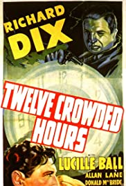Twelve Crowded Hours(1939) Poster - Movie Forum, Cast, Reviews