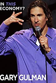 Gary Gulman: In This Economy? (2012) Poster - TV Show Forum, Cast, Reviews