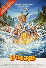 Up the Creek(1984) Poster - Movie Forum, Cast, Reviews