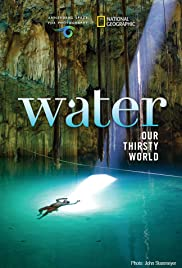 Water: Our Thirsty World Poster
