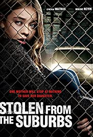 Stolen from Suburbia (2015) Poster - Movie Forum, Cast, Reviews