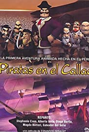 Piratas en el Callao (2005) Poster - Movie Forum, Cast, Reviews
