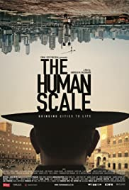 The Human Scale (2012) Poster - Movie Forum, Cast, Reviews
