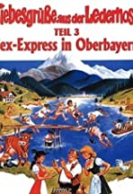 Liebesgrüße aus der Lederhose 3: Sexexpress aus Oberbayern