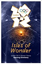 Image of London 2012 Olympic Opening Ceremony: Isles of Wonder