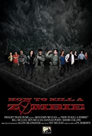 How to Kill a Zombie (2014) Poster - Movie Forum, Cast, Reviews