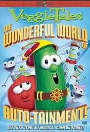 VeggieTales: The Wonderful World of Autotainment(2003) Poster - Movie Forum, Cast, Reviews