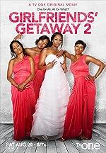 Girlfriends Getaway 2(2015)