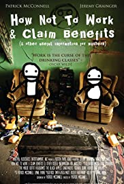 How Not to Work & Claim Benefits... (and Other Useful Information for Wasters) (2016) Poster - Movie Forum, Cast, Reviews