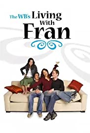 Living with Fran Poster - TV Show Forum, Cast, Reviews