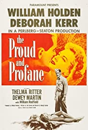 The Proud and Profane (1956) Poster - Movie Forum, Cast, Reviews