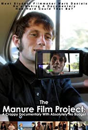 The Manure Film Project: A Crappy Documentary with Absolutely No Budget Poster