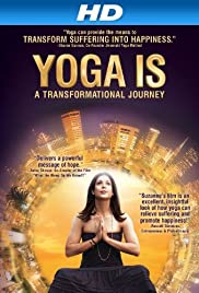 Yoga Is: A Transformational Journey Poster
