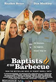 Baptists at Our Barbecue (2004) Poster - Movie Forum, Cast, Reviews