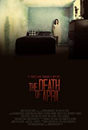 The Death of April (2012) Poster - Movie Forum, Cast, Reviews